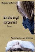 Manche Engel sterben früh - Margarete van Marvik - E-Book