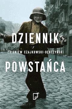 Dziennik Powstańca - Zbigniew Czajkowski-Dębczyński - ebook