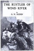 The Rustler of Wind River - George W. Ogden - ebook