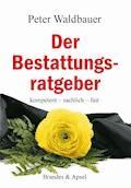 Der Bestattungsratgeber - Peter Waldbauer - E-Book