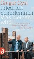Was bleiben wird - Gregor Gysi - E-Book