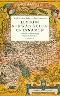 Lexikon schwäbischer Ortsnamen - Wolf-Armin Freiherr von Reitzenstein - E-Book