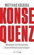 Konsequenz! - Matthias Kolbusa - E-Book