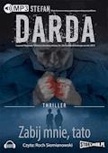 Zabij mnie tato - Stefan Darda - audiobook