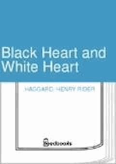 Black Heart and White Heart - Henry Rider Haggard - ebook