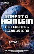 Die Leben des Lazarus Long - Robert A. Heinlein - E-Book