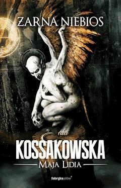 Żarna niebios - Maja Lidia Kossakowska - ebook