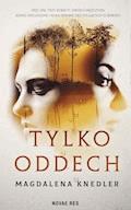 Tylko oddech - Magdalena Knedler - ebook
