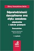 Odpowiedzialność dyscyplinarna etyka zawodowa adwokatów i radców prawnych. Orzecznictwo. Wydanie 3 - Wojciech Marchwicki, Marek Niedużak - ebook