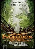 Evolution (1). Die Stadt der Überlebenden - Thomas Thiemeyer - E-Book