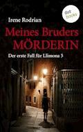 Meines Bruders Mörderin: Der erste Fall für Llimona 5 - Ein Barcelona-Krimi - Irene Rodrian - E-Book