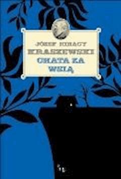Chata za wsią - Józef Ignacy Kraszewski - ebook