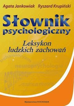 Słownik psychologiczny. Leksykon ludzkich zachowań - Ryszard Krupiński, Agata Jankowiak - ebook