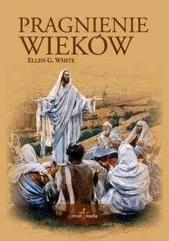 Pragnienie Wieków - Ellen Gould White - ebook