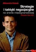 Strategie i taktyki negocjacyjne na arenie międzynarodowej (Hiszpania, Chiny, USA) - Aleksandra Kulawik - ebook