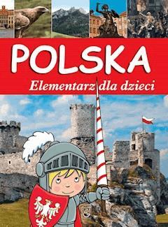 Polska. Elementarz dla dzieci - Opracowanie zbiorowe - ebook