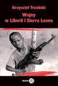 Wojny w Liberii i Sierra Leone (1989-2002) Geneza, przebieg i następstwa - Krzysztof Trzciński - ebook