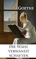 Die Wahlverwandtschaften - Johann Wolfgang von Goethe - E-Book + Hörbüch
