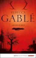 Jagdfieber - Rebecca Gablé - E-Book + Hörbüch