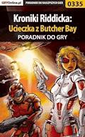 """Kroniki Riddicka: Ucieczka z Butcher Bay - poradnik do gry - Artur """"Roland"""" Dąbrowski - ebook"""