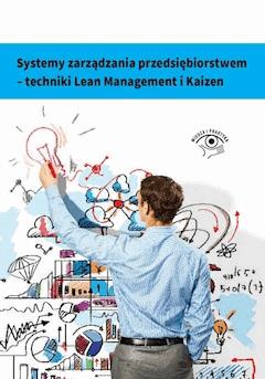 Systemy zarządzania przedsiębiorstwem. Techniki Lean Management i Kaizen - Artur Łazicki, Dariusz Samsel, Lidia Krużycka - ebook