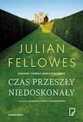 Czas przeszły niedoskonały - Julian Fellowes - ebook