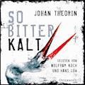 So bitterkalt - Johan Theorin - Hörbüch