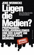 Lügen die Medien? - Jens Wernicke - E-Book