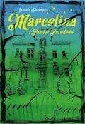 Marcelina i pamięć przodków - Izabela Skorupka - ebook