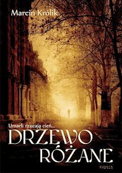Drzewo różane - Marcin Królik - ebook