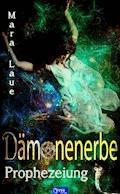 Prophezeiung - Dämonenerbe 2 - Mara Laue - E-Book