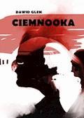 Ciemnooka - Dawid Glen - ebook