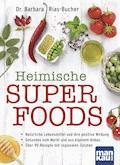 Heimische Superfoods - Dr. Barbara Rias-Bucher - E-Book