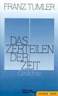 Das Zerteilen der Zeit - Franz Tumler - E-Book
