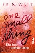 One Small Thing – Eine fast perfekte Liebe - Erin Watt - E-Book