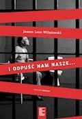 I odpuść nam nasze... - Janusz Leon Wiśniewski - ebook
