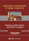 Ekonomia i zarządzanie w teorii i praktyce. Tom 7. Współczesne problemy finansów, rachunkowości i zarządzania - Ewa Walińska - ebook