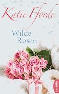Wilde Rosen - Katie Fforde - E-Book