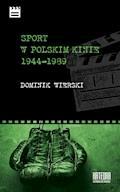 Sport w polskim kinie 1944-1989 - Dominik Wierski - ebook