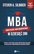 MBA w dziesięć dni. Praktyczny kurs menedżerski - Steven Silbiger - ebook