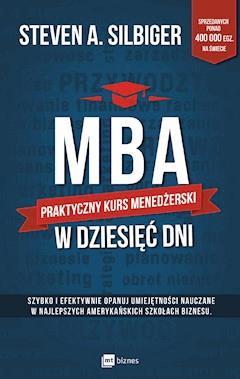 cd27af72a4c39 MBA w dziesięć dni. Praktyczny kurs menedżerski - Steven Silbiger ...