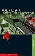 Gründlich abgetaucht - Jürgen Seibold - E-Book