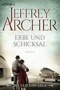 Erbe und Schicksal - Jeffrey Archer - E-Book