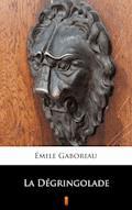 La Dégringolade - Émile Gaboriau - ebook