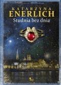 Studnia bez dnia - Katarzyna Enerlich - ebook