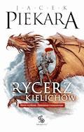 Rycerz kielichów - Jacek Piekara - ebook