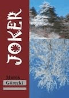 Joker. Część I: Pociąg do zmian - Marek Górecki - ebook
