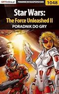 """Star Wars: The Force Unleashed II - poradnik do gry - Zamęcki """"g40st"""" Przemysław - ebook"""