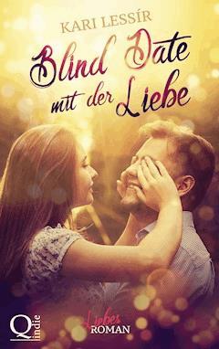 Blind Date mit der Liebe - Kari Lessír - E-Book