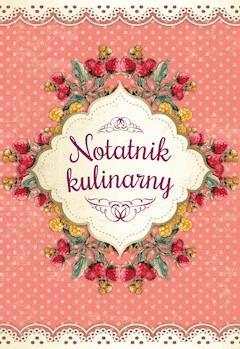 Notatnik kulinarny - Katarzyna Zioła-Zemczak - ebook